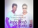 Joao Lucas e Marcelo - Eu Quero Tchu Eu Quero Tcha (DJ Tobie mash-up)