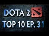 Dota 2 Top 10 Weekly - Ep. 31