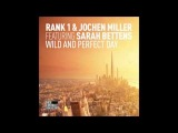 Rank 1 &ampamp Jochen Miller feat. Sarah Bettens - Wild And Perfect Day (David Ber Edit).mp4