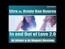 Eitro vs. Armin van Buuren - In And Out Of Love 2.0 (Slider Magnit Mashup)