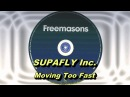 Supafly Inc. - Moving Too Fast (Freemasons Extended Club Mix) HD Full Mix