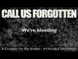Call Us Forgotten - Crusade for the Broken Lyrics