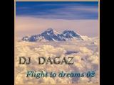 Dj Dagaz - Flight to dreams 02
