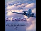 Dj Dagaz - Flight to dreams 03