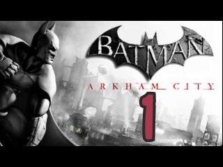 Batman: Arkham City - Let's Play Part 1