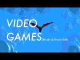 Lana Del Rey - Video Games (Rhode &amp Brown Edit)