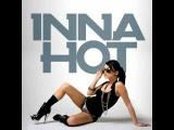 Inna - Hot 2011 (Ricky Castelli &amp M.Lyos vs Donati &amp Amato Remix)