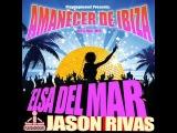Elsa Del Mar &amp Jason Rivas - Amanecer De Ibiza (Original Mix)