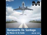 Dj Mixon &amp Dj Sveta - Aeropuerto De Santiago - Fedor Smirnoff Remix