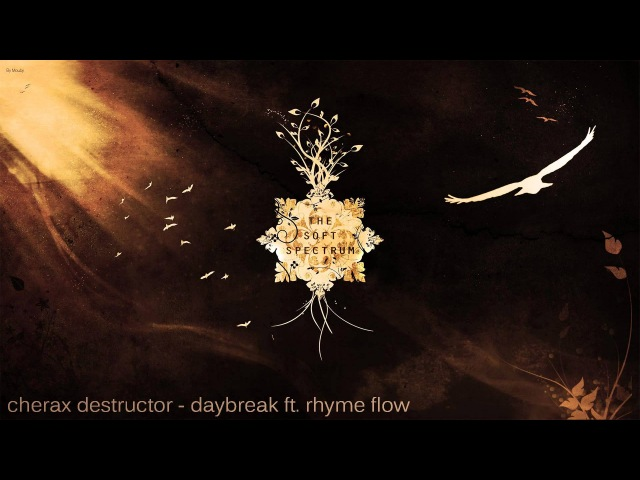 Cherax Destructor - Daybreak ft. Rhyme Flow