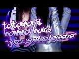 DJ Tatana and Hanna Hais - Jazz Samba Breeze (radio edit)