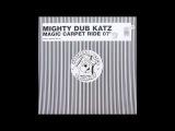 Mighty Dub Katz - Magic Carpet Ride 07' (Claude VonStroke's Sucker Free City Edition)