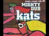 Mighty Dub Katz-Magic Carpet Ride(HQ 320kbits)
