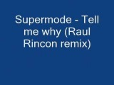 Supermode - Tell me why (Raul Rincon remix)