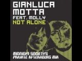 Gianluca Motta feat. Molly - Not Alone (Midnight Society's Private Afterhours Mix)