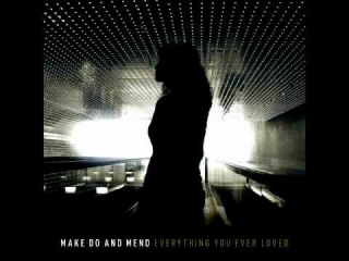 Make Do And Mend - Lucky