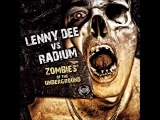 LENNY DEE vs RADIUM - B1 - Dance Like An Asshole - Zombies Of The Underground - NRXT 49