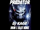 (PREDATOR) DJ KAOS DRUM AND BASS REMIX
