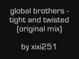 global brothers tight and twisted original mix