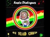 Vlad Cheis - Rasta Dialogues Podcast # 008