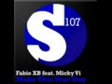 Fabio XB Feat. Micky Vi - Make This Your Day (GE Rewire Mix)