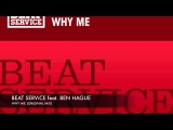 Beat Service feat. Ben Hague - Why Me + Lyrics TATW 421
