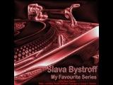 Slava Bystroff - My Favourite Series 2 - Chris Reece Projects Dinka, Leventina, Daniel Portman, Passenger 10, George F. Zimmer