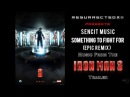 Iron Man 3 Trailer Music - Epic Remix Version (Sencit Music - Something To Fight For) HQ