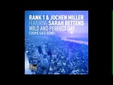 Rank 1 &amp Jochen Miller feat. Sarah Bettens - Wild And Perfect Day (Cosmic Gate Remix)