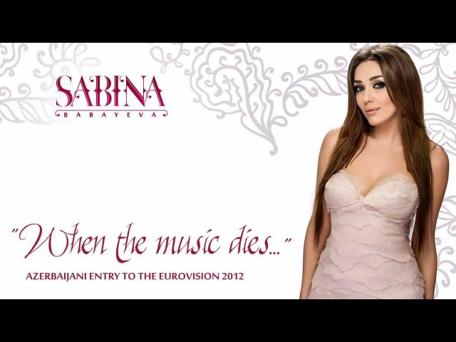 Sabina Babayeva - Eurovision 2012, Azerbaijan - When the Music Dies - Official song vk.com/azerbaijanian_in_the_ukraine vk.com/aze_love