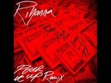 Rihanna - Pour It Up Remix feat. Young Jeezy, Rick Ross, Juicy J &amp T.I.