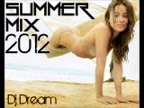 Dj Dream - Hot Summer Mix 2012
