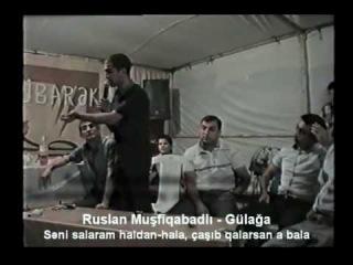 Ruslan Musfiqabadli vs Gulaga-Seni salaram haldan hala casib qalarsan a bala(2012)