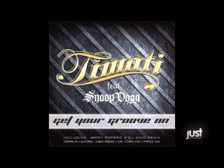 Timati Feat. Snoop Dogg - Get Your Groove On (MBS Remix)