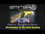 Basto vs. Youngblood Hawke - Stormchaser vs. We Come Running (Emrah Is MashUp)