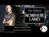 THE R3BELZ - Nowhere land