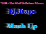 TJR - Eat God Delicious Moves(Dj.Kape Mash Up)