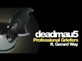 deadmau5 feat. Gerard Way - Professional Griefers (Preview)
