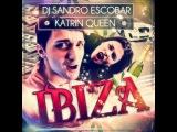 DJ Sandro Escobar - IBIZA (feat. Katrin Queen) (Extended)