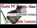 Guns N Roses - Sweet Child Of Mine - Ukulele Lesson