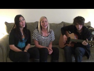 Since You Been Gone Cover (Kelly Clarkson) -Kristen, Shaina, and Brad Doggett