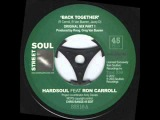 Hardsoul Feat. Ron Carroll - Back Together (Chris Bangs 45 Edit Original Mix Part 1).wmv