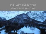 Paul van Dyk- Nothing but you (Pete Silver bootleg).wmv