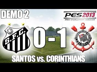 PES 2013 Gameplay: Santos 0-1 Corinthians (DEMO 2) - [360/PC/PS3]