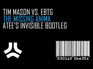 Tim Mason vs. EBTG - The Missing Anima (ATEE's INVISIBLE Bootleg) + DOWNLOAD LINK !!!