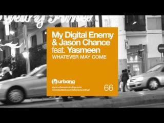 My Digital Enemy & Jason Chance feat. Yasmeen - Whatever may come (David Penn remix)
