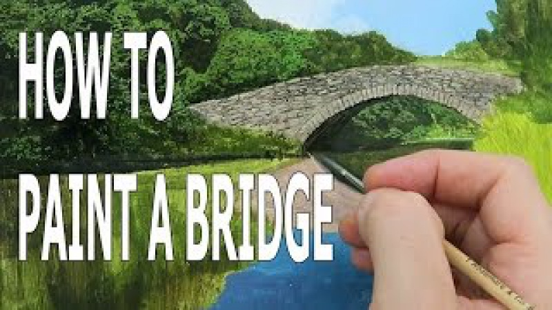 HOW TO PAINT A BRIDGE