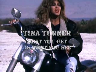 Tina Turner «What You Get Is What You See» (1987)