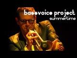 bassvoice project + fabrizio bosso &amp javier girotto  summertime