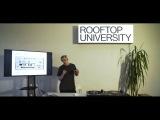 Лекция Романа Литвинова (Mujuice) @ Rooftop University